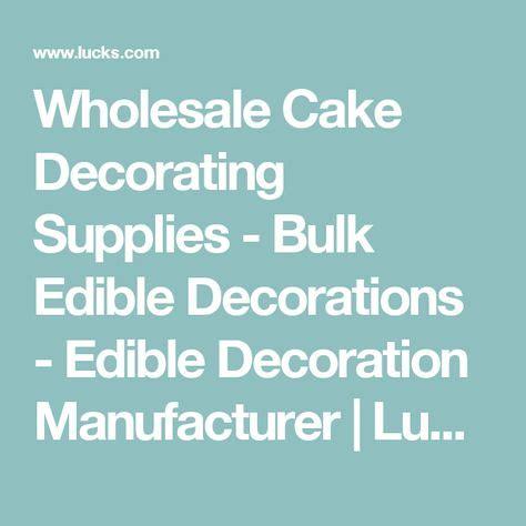 Wholesale Cake Decorating Supplies Bulk Edible Lucks