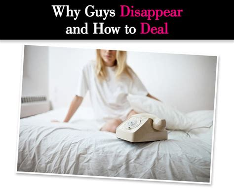 Why Guys Disappear and How to Deal a new mode