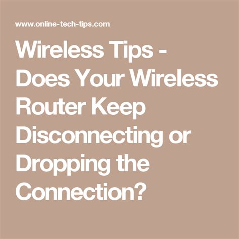 Wireless Tips Does Your Wireless Router Keep