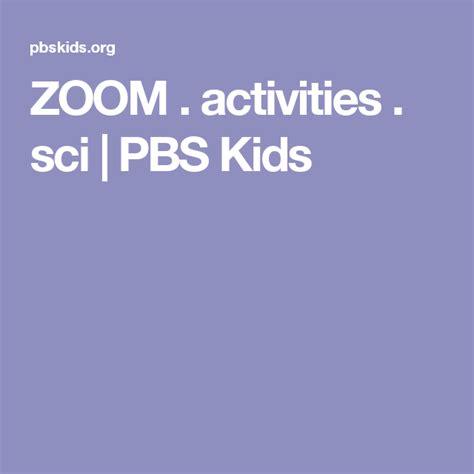 ZOOM activities sci PBS Kids