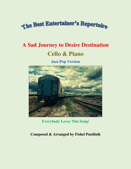 A Sad Journey To Desire Destination Piano Background Track For Cello And Piano Video  music sheet