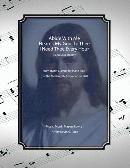Abide With Me Nearer My God To Thee I Need Thee Every Hour Piano Solo For The Moderately Advanced Pianist  music sheet