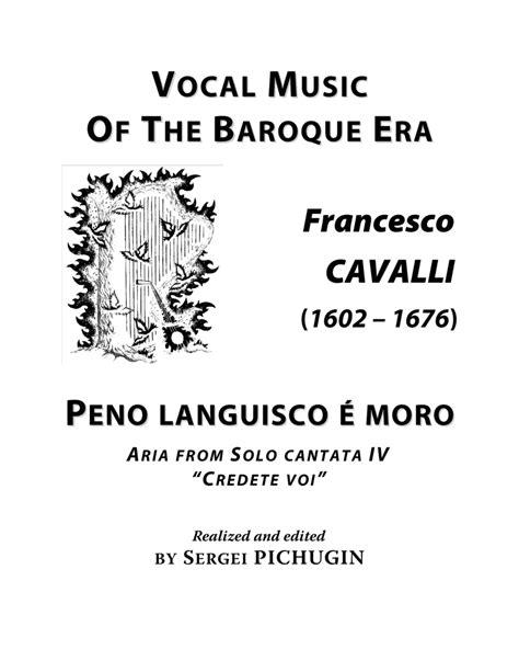 Cavalli Francesco Peno Languisco  Moro Aria From The Cantata Arranged For Voice And Piano A Minor  music sheet