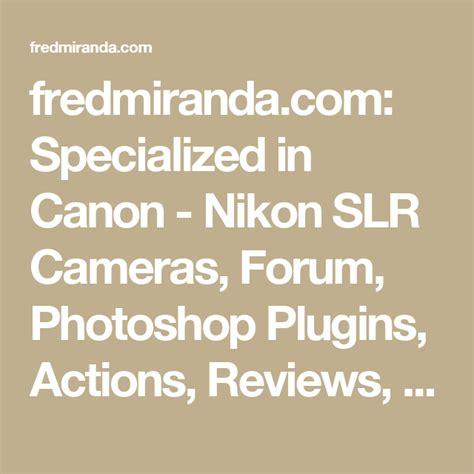 fredmiranda.com: Specialized in Canon - Nikon SLR Cameras