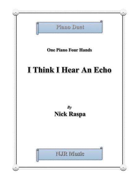 I Think I Hear An Echo Easy Elementary 1 Piano 4 Hands music sheet