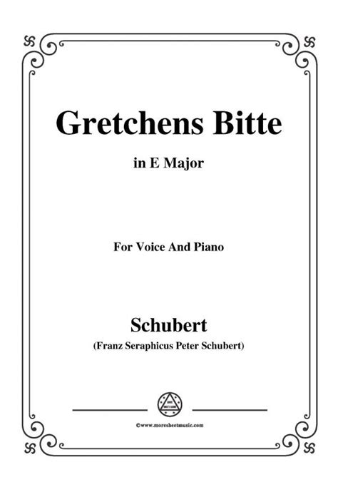 Schubert Gretchens Bitte In E Major For Voice And Piano  music sheet