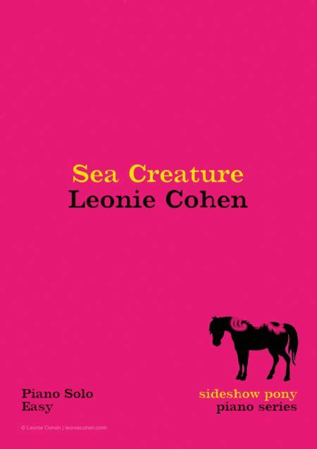 Sea Creature Leonie Cohen Sideshow Pony Piano Series  music sheet