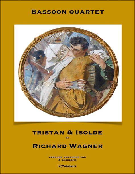 Tristan Isolde 4 Fagotti Bassoons Wagner Arr Trubger  music sheet