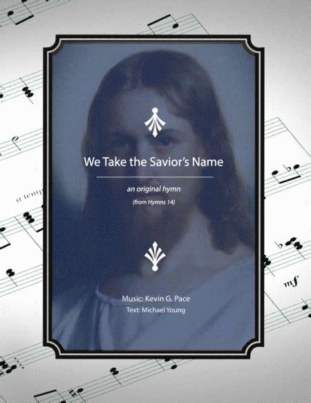 We Take The Saviors Name An Original Hymn  music sheet