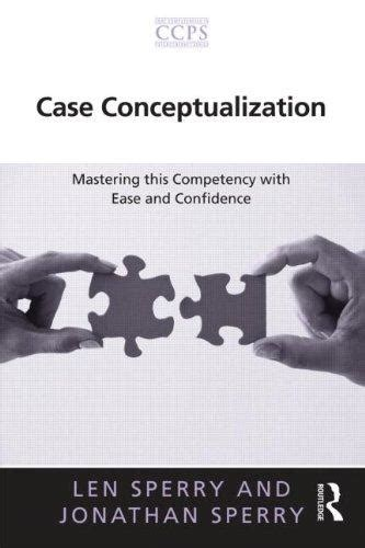 0415897300 Case Conceptualization Core Competencies In Psychotherapy Series