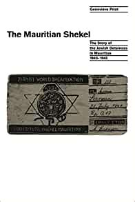 0742508552 The Mauritian Shekel The Story Of Jewish Detainees In Mauritius 19401945