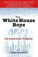 075731421X The White House Boys An American Tragedy