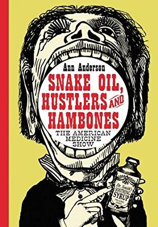 0786422289 Snake Oil Hustlers And Hambones The American Medicine Show