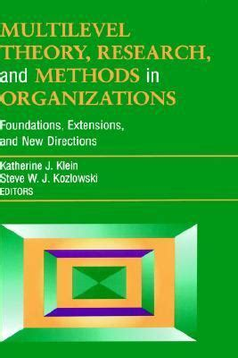 0787952281 Multilevel Theory Research And Methods In Organizations Foundations Extensions And New Directions