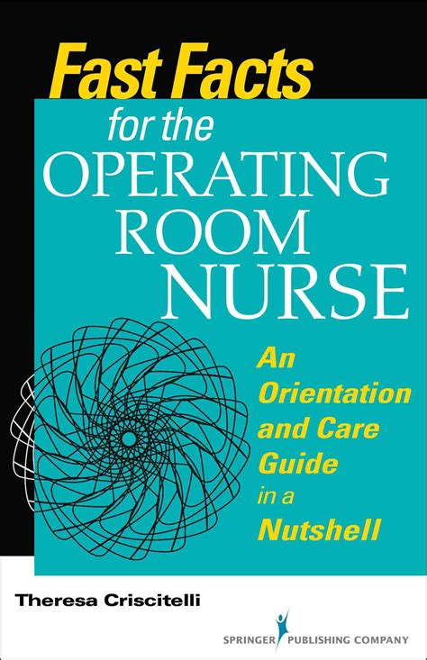 0826123686 Fast Facts For The Operating Room Nurse An Orientation And Care Guide In A Nutshell Volume 1