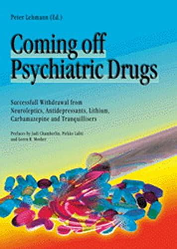 0954542800 Coming Off Psychiatric Drugs Successful Withdrawal From Neuroleptics Antidepressants Lithium Carbamazepine And Tranquillizers