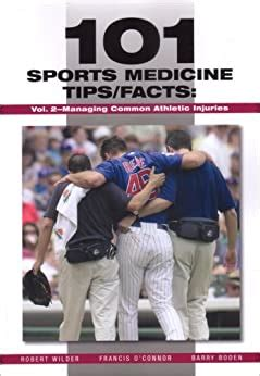101 Sports Medicine Tips Facts Managing Common Athletic Injuries