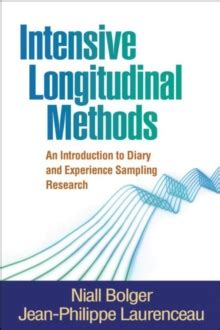 146250678x Intensive Longitudinal Methods An Introduction To Diary And Experience Sampling Research Methodology In The Social Sciences