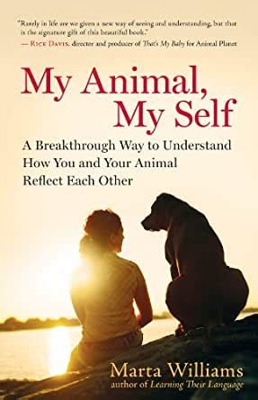 1608681696 My Animal My Self A Breakthrough Way To Understand How You And Your Animal Reflect Each Other