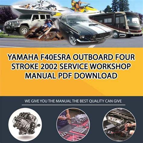2002 Yamaha F40esra Outboard Service Repair Maintenance Manual ...