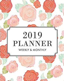2019 Planner Weekly And Monthly Planner With To Do List 1 Year Dated Academic Teacher Planner For School Floral Roses Pattern