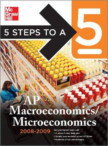 5 Steps To A 5 AP MicroeconomicsMacroeconomics 20082009 Edition 5 Steps To A 5 On The Advanced Placement Examinations Series