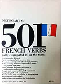 501 French Verbs Fully Conjugated In All The Tenses In A New Easy To