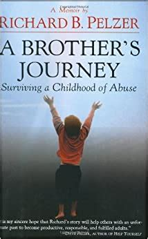 A Brothers Journey Surviving A Childhood Of Abuse