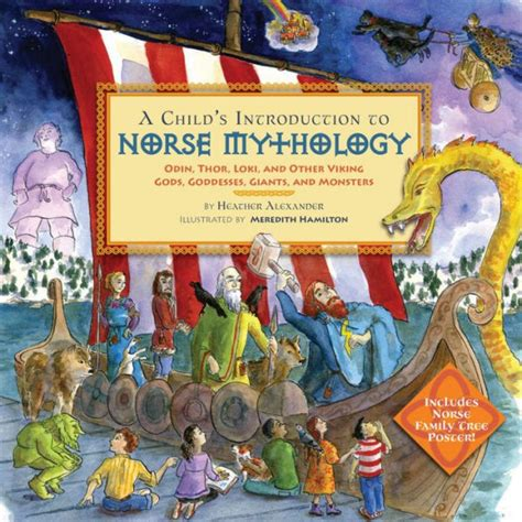 A Childs Introduction To Norse Mythology Odin Thor Loki And Other Viking Gods Goddesses Giants And Monsters