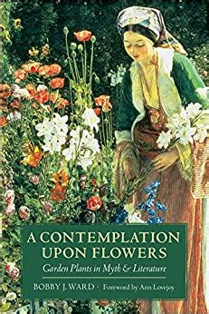 A Contemplation Upon Flowers Garden Plants In Myth And Literature