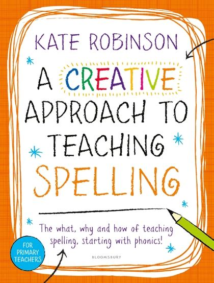 A Creative Approach To Teaching Spelling The What Why And How Of Teaching Spelling Starting With Phonics