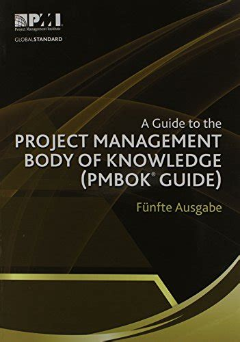 A Guide To The Project Management Body Of Knowledge PMBOK Guide German Version Of A Guide To The Project Management Body Of Knowledge PMBOK Guide
