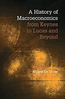 A History Of Macroeconomics From Keynes To Lucas And Beyond English Edition