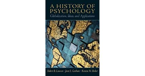 A History Of Psychology Globalization Ideas And Applications