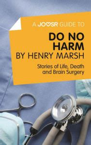 A Joosr Guide To Do No Harm By Henry Marsh Stories Of Life Death And Brain Surgery