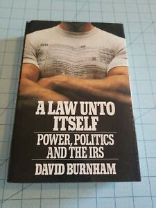 A Law Unto Itself Power Politics And The Irs