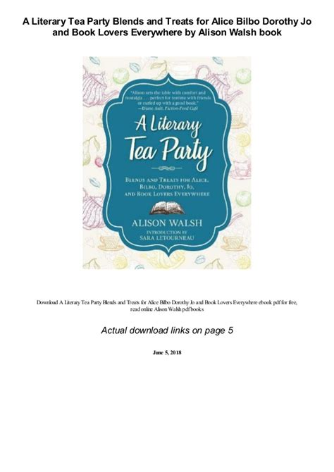 A Literary Tea Party Blends And Treats For Alice Bilbo Dorothy Jo And Book Lovers Everywhere