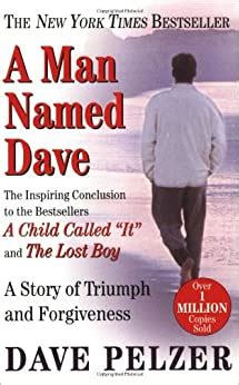 A Man Named Dave A Story Of Triumph And Forgiveness