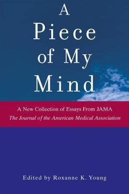 A Piece Of My Mind A New Collection Of Essays From Jama The Journal Of The American Medical Association