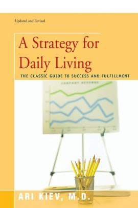 A Strategy For Daily Living The Classic Guide To Success And Fulfillment