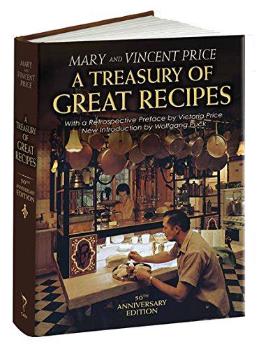 A Treasury Of Great Recipes 50th Anniversary Edition Famous Specialties Of The Worlds Foremost Restaurants Adapted For The American Kitchen Calla Editions
