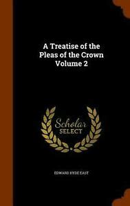 A Treatise Of The Pleas Of The Crown Volume 2 Of 2