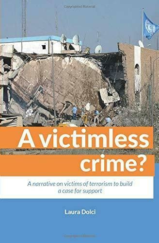 A Victimless Crime A Narrative On Victims Of Terrorism To Build A Case For Support