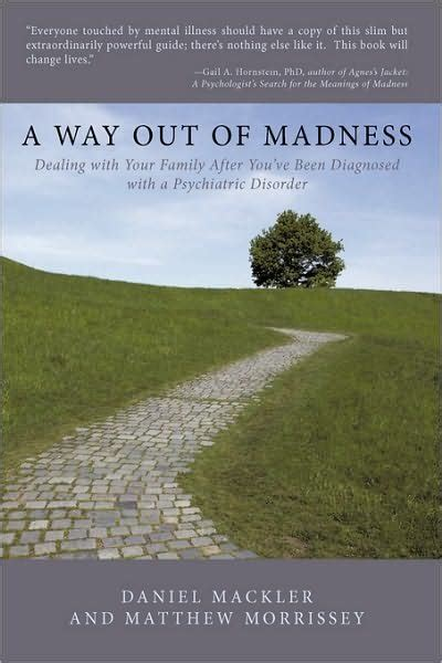 A Way Out Of Madness Dealing With Your Family After Youve Been Diagnosed With A Psychiatric Disorder Ispsus Book