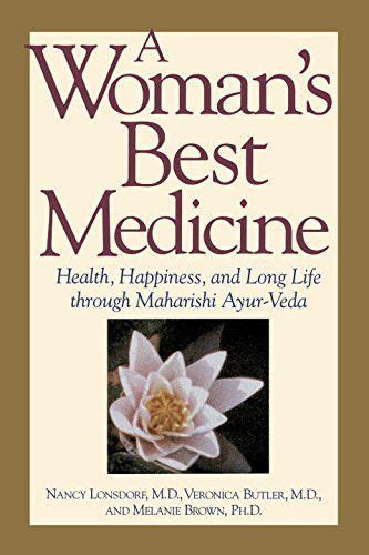A Womans Best Medicine Health Happiness And Long Life Through Maharishi AyurVeda