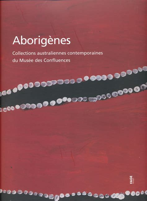 Aborigenes Collections Australiennes Contemporaines Du Musee Des Confluences
