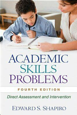 Academic Skills Problems Fourth Edition Direct Assessment And Intervention