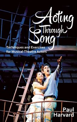 Acting Through Song Techniques And Exercises For Musical Theatre Actors