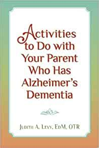 Activities To Do With Your Parent Who Has Alzheimers Dementia