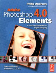 Adobe Photoshop Elements A Visual Introduction To Digital Imaging